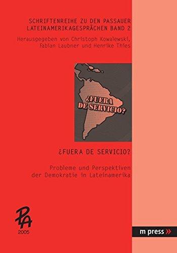 ¿Fuera de servicio? Probleme und Perspektiven der Demokratie in Lateinamerika (Schriftenreihe zu den Passauer LateinAmerikagesprächen) (German and Spanish Edition) (Tapa Blanda)