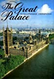 The Great Palace: The Story of Parliament Christopher Jones