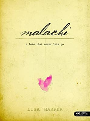 Malachi Bible Study: A Love That Never Lets Go (Member Book)