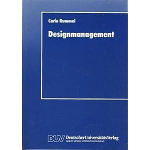 Designmanagement: Intergration theoretischer Konzepte und praktischer Fallbeispiele