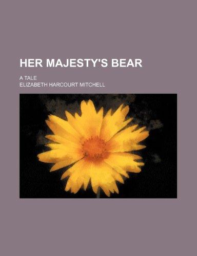 Her Majesty's Bear; A Tale