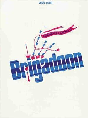 Lerner & Loewe's Brigadoon: Vocal Score