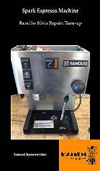 Spark Espresso Machine: Rancilio Silvia Repair: Tune-up from Kanen Coffee
