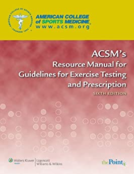 ACSM's Resource Manual for Guidelines for Exercise Testing and Prescription (ACSM's Resource Manual for Guidelines for Exercise Testing a)