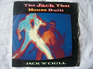 Jack n chill the jack that house built uk 7 45 for Jack house music
