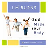 God Made Your Bodyby Jim Burns