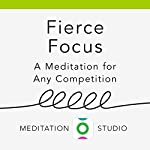 Fierce Focus: A Meditation for Any Competition | Cara Bradley