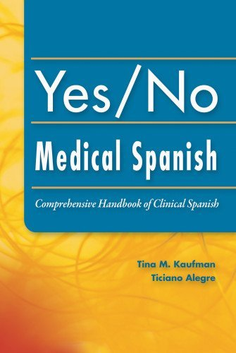 yes-no-medical-spanish-comprehensive-handbook-of-clinical-spanish-by-tina-kaufman-phd-pa-c-2010-01-2
