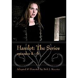 Hamlet: The Series episode 4-6