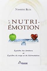La Nutri-Emotion - Equilibre des émotions = Equilibre du corps et de l'alimentation