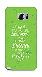 AMEZ seawead is greener in others lake Back Cover For Samsung Galaxy Note 5