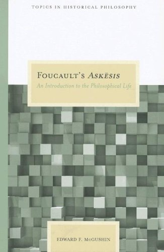 Foucault's Askesis: An Introduction to the Philosophical Life (Topics in Historical Philosophy)