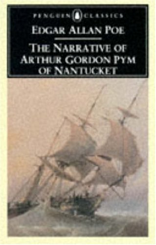 The Narrative of Arthur Gordon Pym of Nantucket (Penguin Classics), EDGAR ALLAN  POE