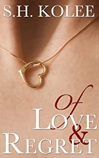 (FREE on 11/17) Of Love & Regret by S.H. Kolee - http://eBooksHabit.com