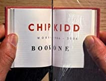 Chip Kidd: Book One: Work: 1986-2006 (Chip Kidd)