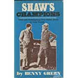 Shaw's Champions: G.B.S. and Prizefighting from Cashel Byron to Gene Tunneyby Benny Green