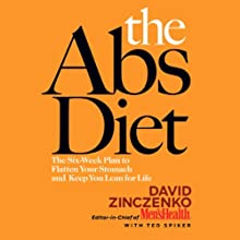 The Abs Diet: The Six-Week Plan to Flatten Your Stomach and Keep You Lean for Life (       ABRIDGED) by David Zinczenko, Ted Spiker Narrated by Eric Conger