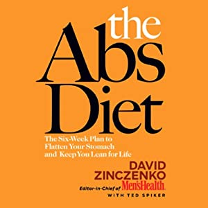 The Abs Diet: The Six-Week Plan to Flatten Your Stomach and Keep You Lean for Life | [David Zinczenko, Ted Spiker]