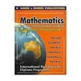 Mathematical Studies: Standard Level Mathematical Studies for the International Student, International Baccalaureate Diploma Programme