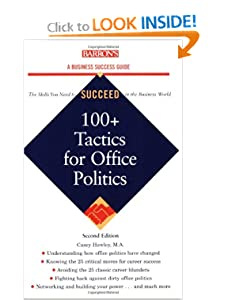100+ Tactics for Office Politics (Barron's Business Success Guides) [Paperback] — by Casey Hawley