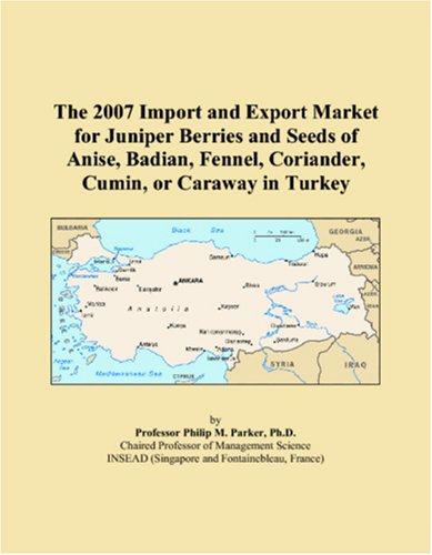 The 2007 Import and Export Market for Juniper Berries and Seeds of Anise, Badian, Fennel, Coriander, Cumin, or Caraway in Turkey PDF