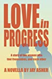 img - for Love in Progress: A story of two women who find themselves and each other. book / textbook / text book