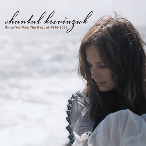 Chantal Kreviazuk - Since We Met The Best of 1996-2006 - Zortam Music