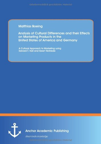 Analysis of Cultural Differences and their Effects on Marketing Products in the United States of America and Germany: A