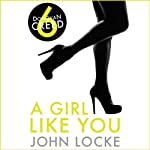 A Girl Like You: Donovan Creed, Book 6 (       UNABRIDGED) by John Locke Narrated by Adam Sims