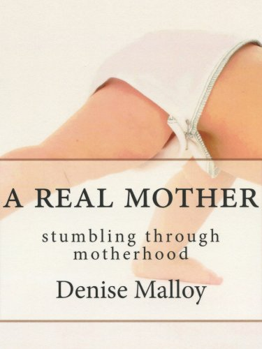 Kindle Daily Deals For Tuesday, Jan. 15 – New Kindle Book Deals plus Denise Malloy's A Real Mother: Stumbling Through Motherhood (today's sponsor)