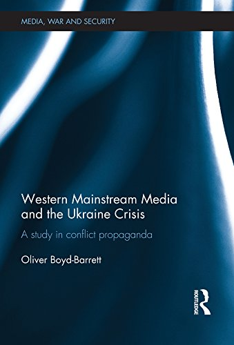 western-mainstream-media-and-the-ukraine-crisis-a-study-in-conflict-propaganda-media-war-and-securit