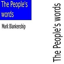 The People's Words | Livre audio Auteur(s) : Mark Blankenship Narrateur(s) : Mark Blankenship