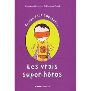 Ce que font toujours les vrais super-héros : Ce que ne font jamais les vrais super-héros