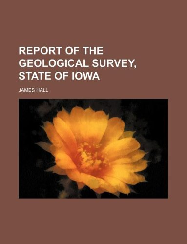 Report of the Geological Survey, State of Iowa