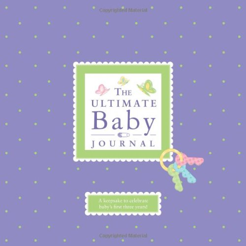 The Ultimate Baby Journal