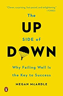 Book Cover: The Up Side of Down: Why Failing Well Is the Key to Success