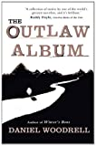 The Outlaw Album (1444735780) by Daniel Woodrell