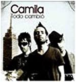 Camila - Todo Cambio ( Audio CD ) - B0019C6JAI