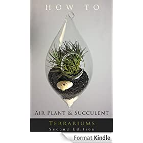How To... Air Plant And Succulent Terrariums: 2nd Edition - Completely Revised (English Edition)