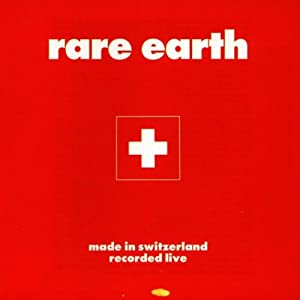 Rare Earth - Made In Switzerland(Live)