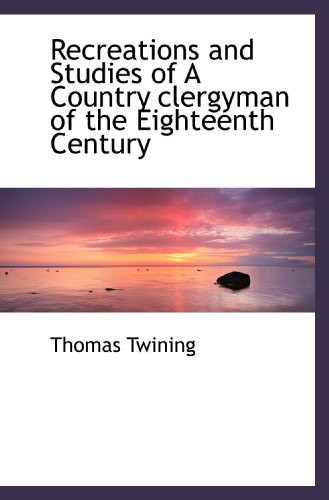 Recreations and Studies of A Country clergyman of the Eighteenth Century