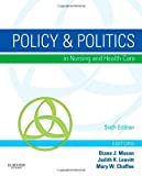 img - for Policy & Politics in Nursing and Health Care, 6e (Policy and Politics in Nursing and Health) book / textbook / text book
