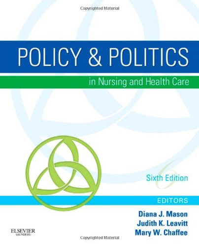 Policy & Politics in Nursing and Health Care, 6th...