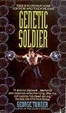 Genetic Soldier (0380721899) by Turner, George
