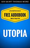 Utopia: By Thomas More - Illustrated (Free Audiobook + Unabridged + Original + E-Reader Friendly)
