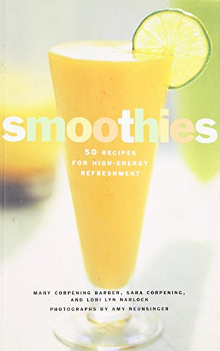 Smoothies: 50 Recipes for High-Energy Refreshment