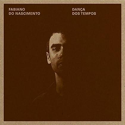 Fabiano Do Nasciemento - Danca Dos Tempos