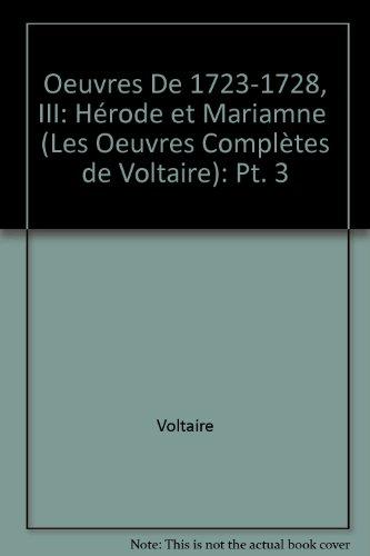 Les Oeuvres complètes de Voltaire : Tome 3C, Writings of 1723-1728 (1): Herode Et Marianne: Pt. 3 (Oeuvres Completes de Voltaire)