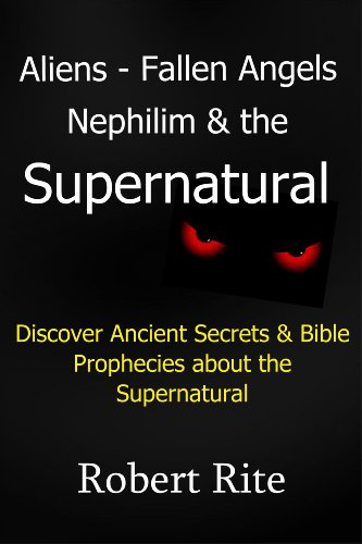 Book: Aliens, Fallen Angels, Nephilim and the Supernatural by Robert Rite