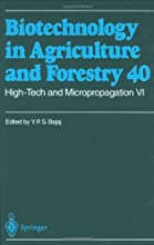 High-Tech and Micropropagation VI v 6 Biotechnology in Agriculture and Forestry